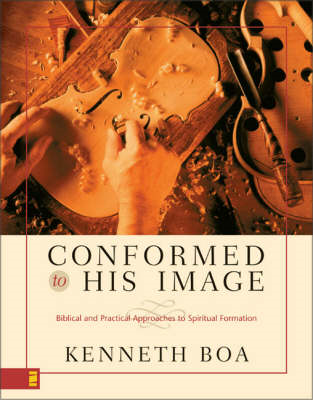 Conformed to His Image: Biblical and Practical Approaches to Spiritual Formation (BOK)