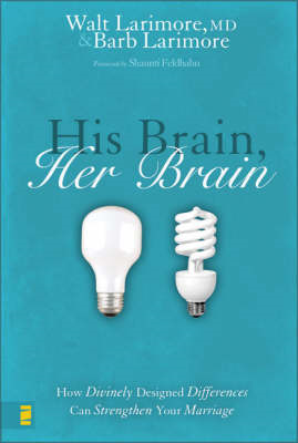 His Brain, Her Brain: How Divinely Designed Differences Can Strengthen Your Marriage (BOK)