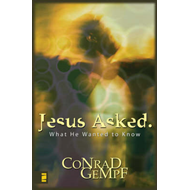 Jesus Asked: What He Wanted to Know (BOK)