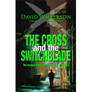 The Cross and the Switchblade: The Greatest Inspirational True Story of All Time (BOK)