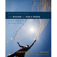 The Mission of God's People: A Biblical Theology of the Church's Mission (BOK)
