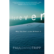 Forever: Why You Can't Live without It (BOK)