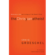 Christian Atheist Participant's Guide (BOK)