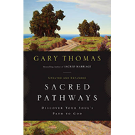 Sacred Pathways: Discover Your Soul's Path to God (BOK)