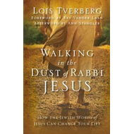 Walking in the Dust of Rabbi Jesus: How the Jewish Words of Jesus Can Change Your Life (BOK)