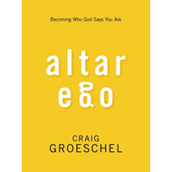 Altar Ego: Becoming Who God Says You are (BOK)