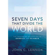 Seven Days That Divide the World: The Beginning According to Genesis and Science (BOK)
