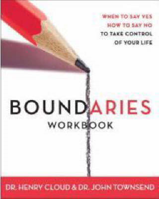 Boundaries: When to Say Yes, How to Say No: Workbook (BOK)