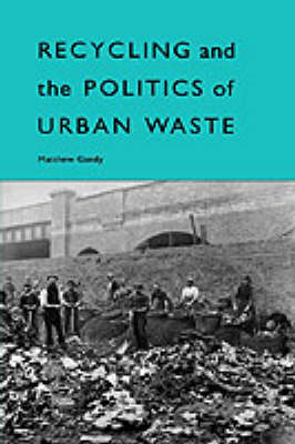 Recycling and the Politics of Urban Waste (BOK)