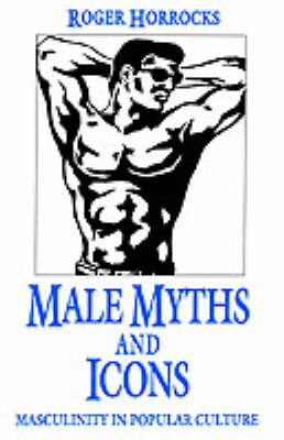 Male Myths and Icons (BOK)