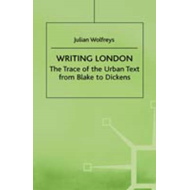 Writing London: the Trace of the Urban Text from Blake to Di (BOK)