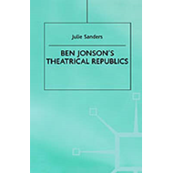 Ben Jonson's Theatrical Republics (BOK)