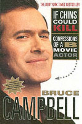 If Chins Could Kill: Confessions of a B Movie Actor (BOK)