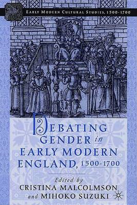 Debating Gender in Early Modern England 1500-1700 (BOK)