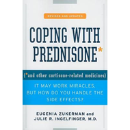 Coping with Prednisone: And Other Cortisone-Related Medicines (BOK)