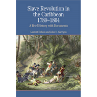 Slave Revolution in the Caribbean 1789-1804: A Brief History with Documents (BOK)