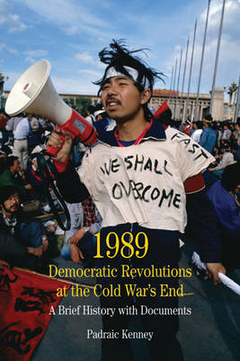 1989: Democratic Revolutions at the Cold War's End: A Brief History with Documents (BOK)