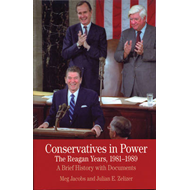 Conservatives in Power: The Reagan Years, 1981-1989: A Brief History with Documents (BOK)