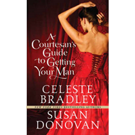 A Courtesan's Guide to Getting Your Man (BOK)