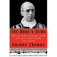 The Pope's Jews: The Vatican's Secret Plan to Save Jews from the Nazis (BOK)