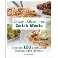 Simply...Gluten-free Quick Meals: More Than 100 Great Tasting Recipes for Good Food Fast (BOK)