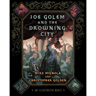 Joe Golem and the Drowning City: An Illustrated Novel (BOK)