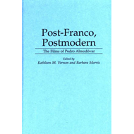 Post-Franco, Postmodern: The Films of Pedro Almodaovar (BOK)