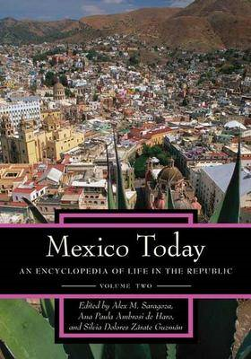 Mexico Today: An Encyclopedia of Life in the Republic (BOK)