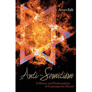 Anti-semitism: A History and Psychoanalysis of Contemporary Hatred (BOK)