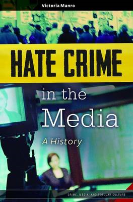 Hate Crime in the Media: A History (BOK)