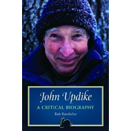John Updike: A Critical Biography (BOK)
