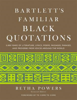 Bartlett's Familiar Black Quotations: 5,000 Years of Literature, Lyrics, Poems, Passages, Phrases an (BOK)