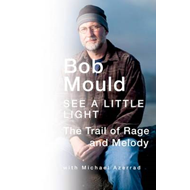 See a Little Light: The Trail of Rage and Melody (BOK)