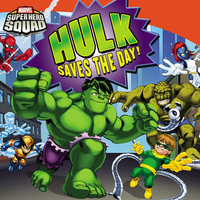 Super Hero Squad: Hulk Saves the Day! (BOK)
