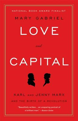 Love and Capital: Karl and Jenny Marx and the Birth of a Revolution (BOK)