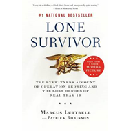 Lone Survivor: The Eyewitness Account of Operation Redwing and the Lost Heroes of SEAL Team 10 (BOK)