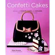 The Confetti Cakes Cookbook: Cookies, Cakes, and Cupcakes from New York City's Famed Bakery (BOK)