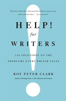 Help! for Writers: 210 Solutions to the Problems Every Writer Faces (BOK)
