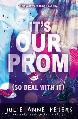It's Our Prom (So Deal with It) (BOK)