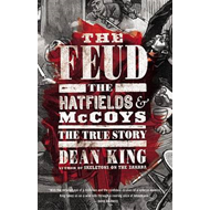 The Feud: The Hatfields and McCoys - The True Story (BOK)