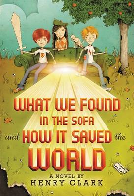 What We Found in the Sofa and How it Saved the World (BOK)