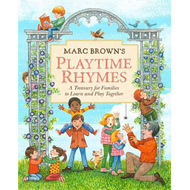 Marc Brown's Playtime Rhymes: A Treasury for Families to Learn and Play Together (BOK)