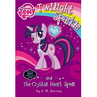 My Little Pony: Twilight Sparkle and the Crystal Heart Spell (BOK)