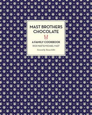 Mast Brothers Chocolate: A Family Cookbook (BOK)