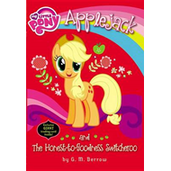 My Little Pony: Applejack and the Honest-To-Goodness Switche (BOK)