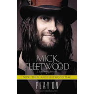 Play on: Now, Then, and Fleetwood Mac: The Autobiography (BOK)
