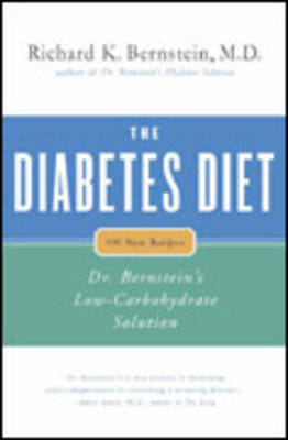 Diabetes Diet: Dr. Bernstein's Low Carbohydrate Solution (BOK)