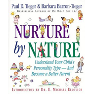 Nurture by Nature: Understand Your Child's Personality Type and Become a Better Parent (BOK)
