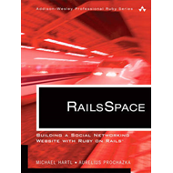 Railsspace: Building a Social Networking Website with Ruby on Rails (BOK)