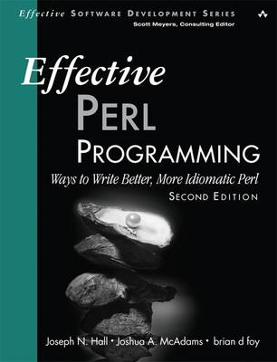 Effective Perl Programming: Ways to Write Better, More Idiomatic Perl (BOK)